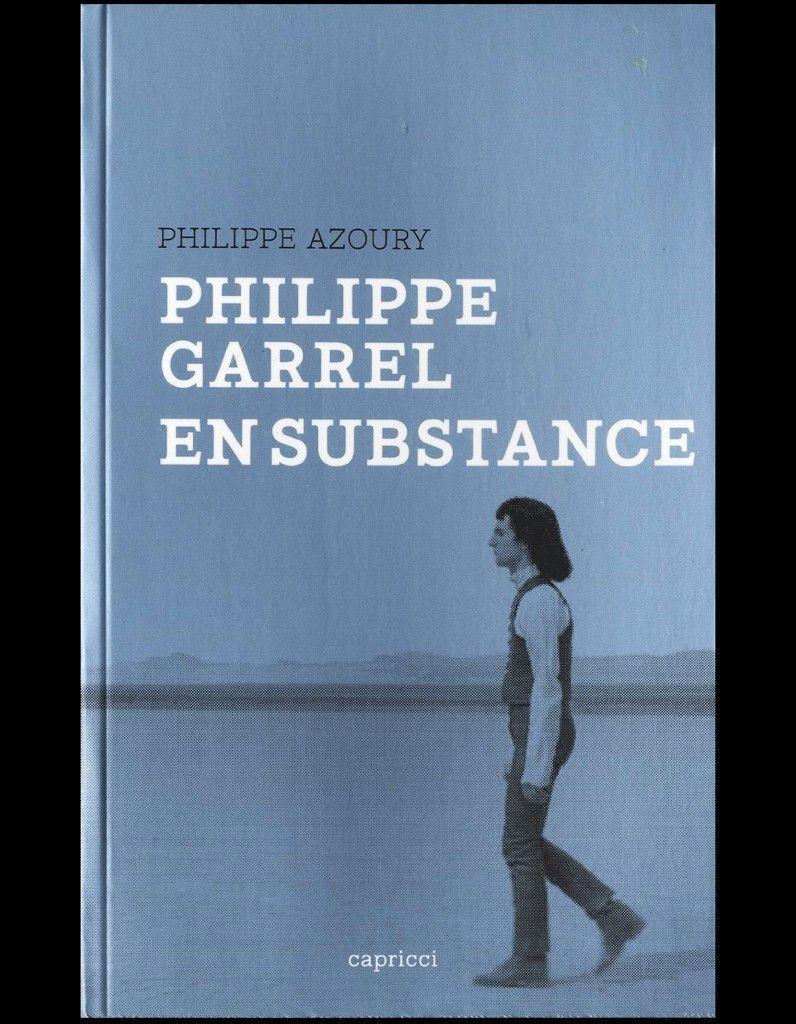 Philippe Garrel en substance de Philippe Azoury Capricci
