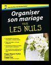 """""""Organiser son mariage pour les nuls"""" : le livre pour rester zen jusqu'au grand jour"""