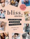 Bliss Stories : « Pendant des siècles, il y a eu cette toute-puissance du médecin qui parfois laisse des traces indélébiles sur des corps »