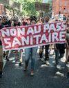 Manifs, vandalisme, menaces… les anti-pass sanitaire en colère