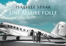 «  Une allure folle » d'Isabelle Spaak