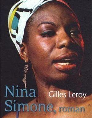 Nina Simone Roman De Gilles Leroy Livre Biographie Elle