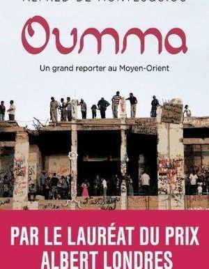 Oumma : un grand reporter au Moyent-Orient