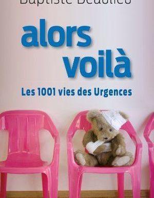 Alors voilà: Les 1001 vies des Urgences