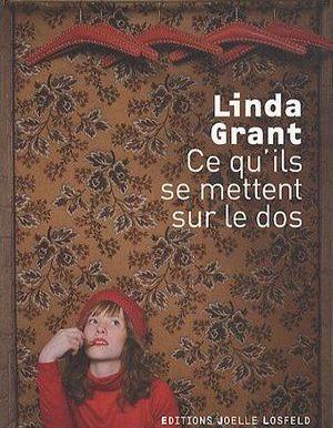 Ce Qu Ils Se Mettent Sur Le Dos De Linda Grant Livre Roman Elle