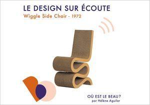 « Où est le beau ? » x ELLE Déco raconte l'histoire de la « Wiggle Side Chair »