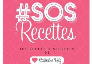 SOS Recettes : l'indispensable de Catherine Roig