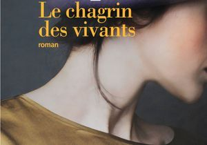 « Le Chagrin des vivants » d'Anna Hope