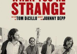 When you're strange : j'y vais, j'y vais pas ?