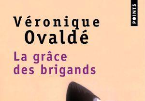 «La grâce des brigands» de Véronique Ovaldé