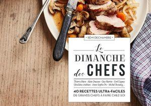 Le dimanche des chefs : le livre de cuisine pour des brunchs gastro cool