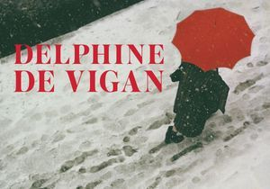 « Les Loyautés » de Delphine de Vigan : dans la veine des « Heures souterraines »