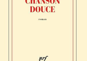 « Chanson douce » de Leïla Slimani aux éditions Gallimard