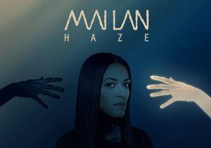 Le clip de la semaine : « Haze » de Mai Lan