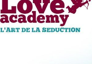 En 2011, apprenez à séduire à la «Love Academy»