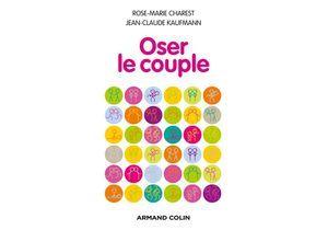 « Oser le couple » : le point de vue d'un sociologue et d'une psy