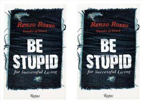 Après la campagne « Be Stupid », Renzo Rosso sort le livre