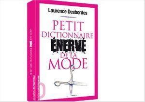 « Le Petit dictionnaire énervé de la mode », le nouveau Robert fashion