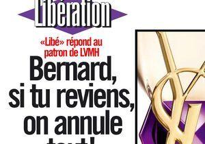 «Bernard, si tu reviens, on annule tout !» :Libération récidive