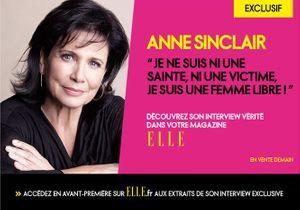 Exclusif : Anne Sinclair, l'interview-vérité, cette semaine dans ELLE