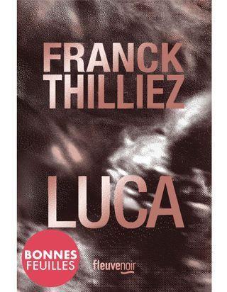 """EXCLU : Découvrez le prologue de """"Luca"""", le nouveau Franck Thilliez à paraître le 2 mai"""