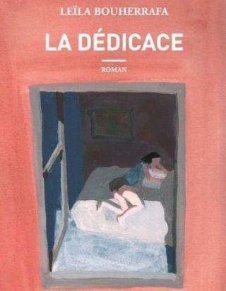 « La Dédicace » de Lëila Bouherrafa : un premier roman clivant