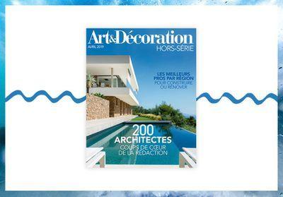 Spécial architectes : votre hors-série Art & Décoration en kiosque