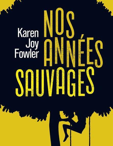 [Concours] Gagnez le livre « Nos années sauvages » de Karen Joy Fowler
