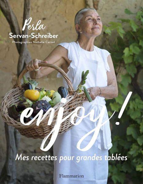 Livre Enjoy - Mes recettes pour grandes tablées - Perla Servan-Schreiber