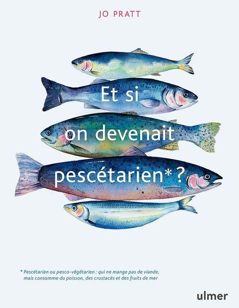 Livre Et si on devenais pescétarien