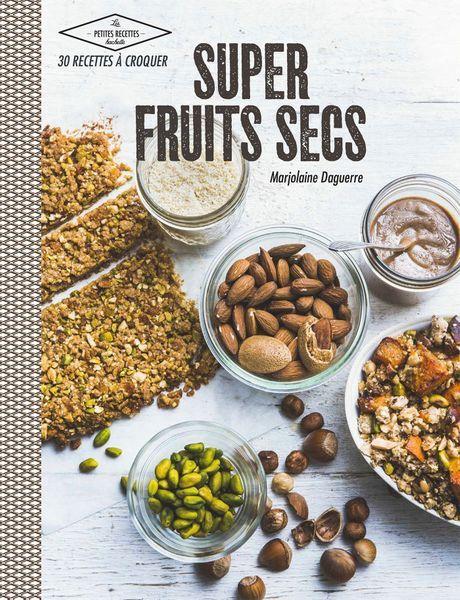 Super fruits secs Marjolaine Daguerre - Hachette cuisine