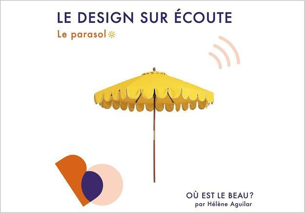 « Où est le beau ? » x ELLE Déco vous raconte la passionnante histoire du parasol