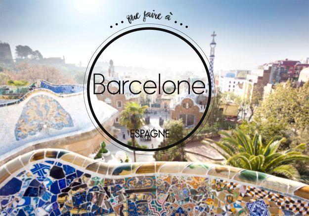 Que faire à Barcelone : tous nos spots secrets