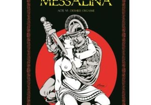 « Messalina - tome 6 : Dernier Orgasme », de Jean-Yves Mitton, aux éditions Ange