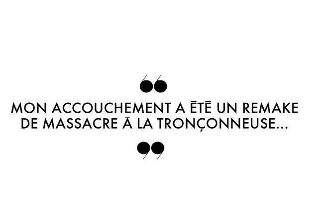 « Mon accouchement a été un remake de Massacre à la tronçonneuse… »