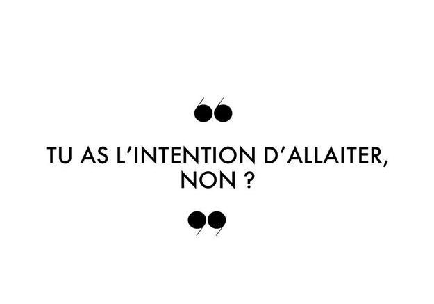 « Tu as l'intention d'allaiter, non ? »