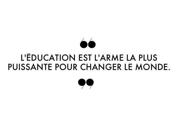 """""""L'éducation est l'arme la plus puissante pour changer le monde."""""""