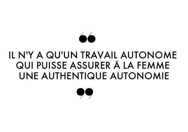 Il n'y a qu'un travail autonome qui puisse assurer à la femme une authentique autonomie.