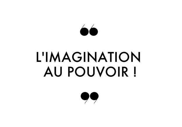 L'imagination au pouvoir !