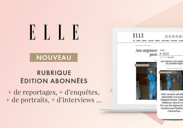 Découvrez gratuitement l'édition abonnées de ELLE.fr