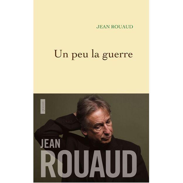 « Un peu la guerre » de Jean Rouaud