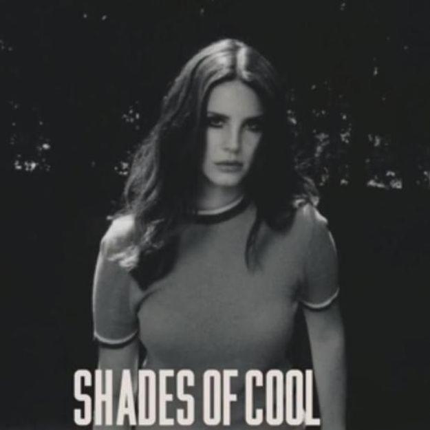 Lana Del Rey: écoutez «Shades of Cool» son morceau inédit!