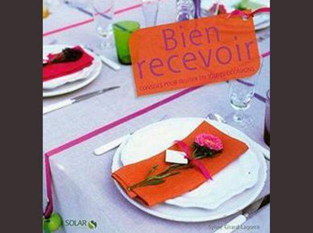 Bien recevoir conseils pour inviter en toutes occasions for Recevoir des amis a diner