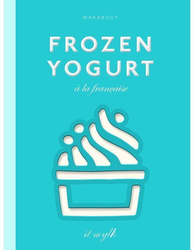 """Livre """"Frozen yogurt à la française"""""""