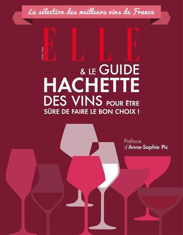Hors-série : découvrez l'univers du vin avec ELLE & Le Guide Hachette des Vins
