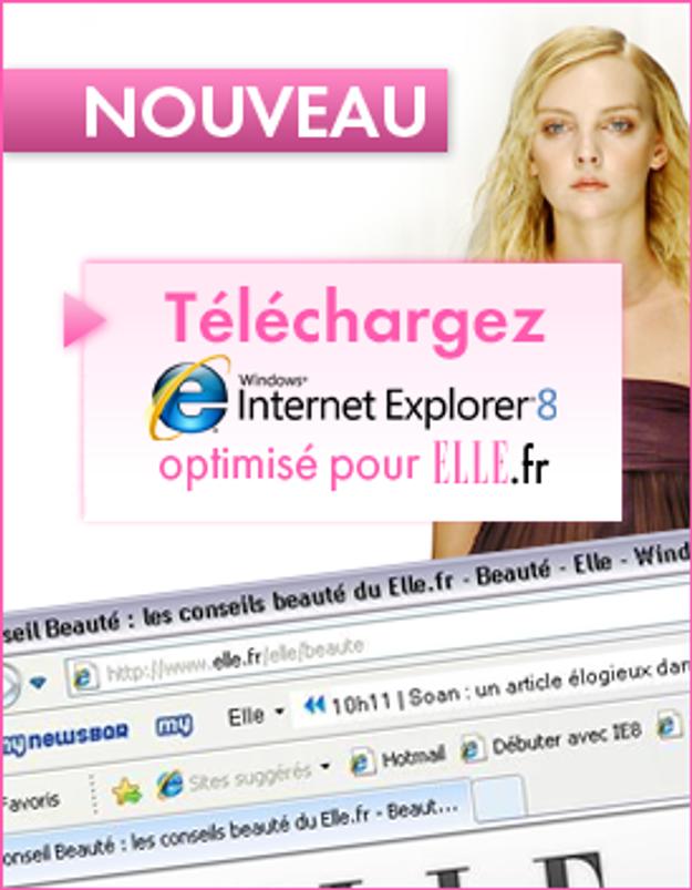 Accro à elle.fr ? Téléchargez le nouvel Internet Explorer !