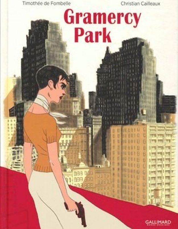 « Gramercy Park » de Timothée de Fombelle et Christian Cailleaux