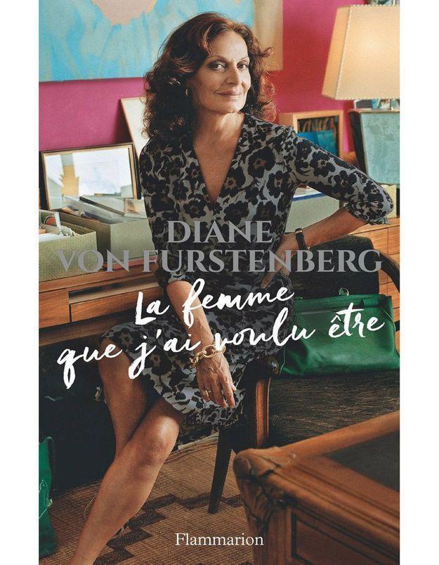 « La Femme que j'ai voulu être » de Diane von Furstenberg