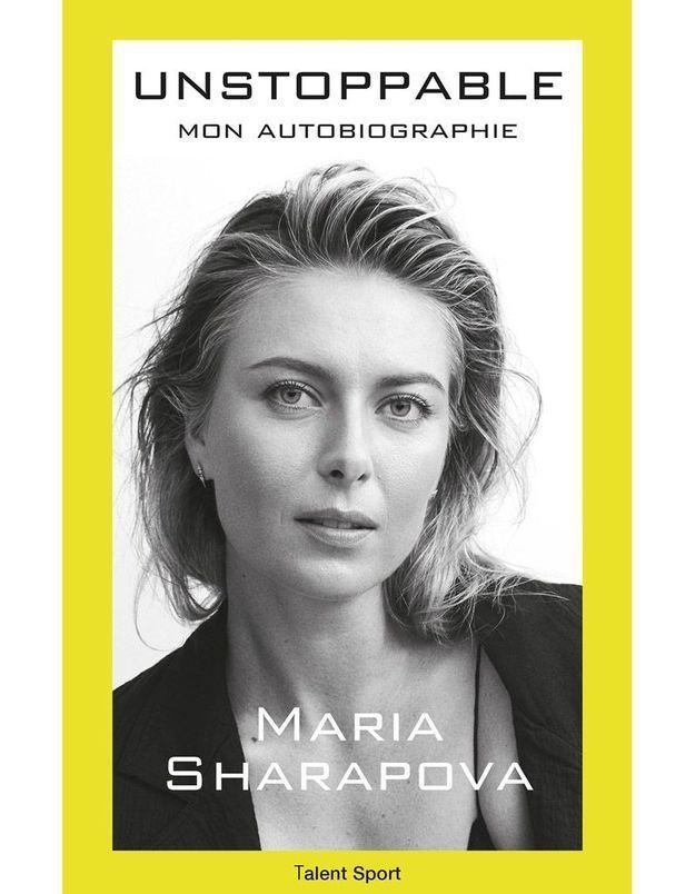 « Unstoppable : mon autobiographie » de Maria Sharapova