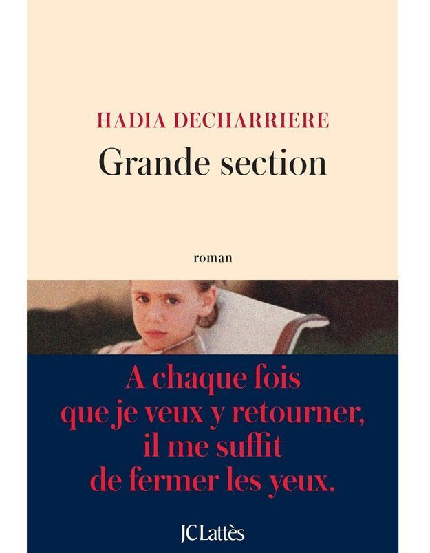 « Grande Section » de Hadia Decharrière (JC Lattès)